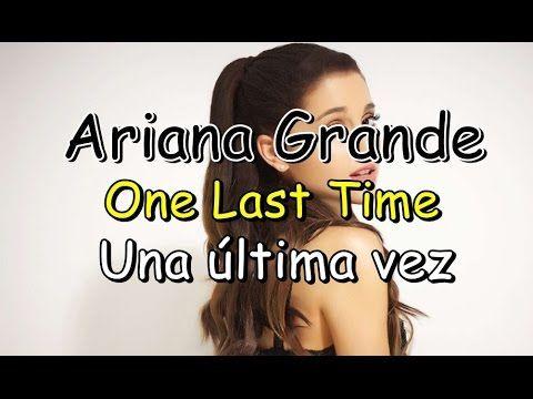 Ariana Grande-One Last Time (Letra/Lyrics-Traducción)