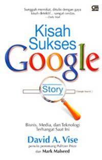 http://bukudi.blogspot.com/2009/05/kisah-sukses-google-david-vise.html