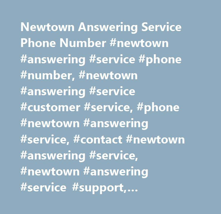 Newtown Answering Service Phone Number #newtown #answering #service #phone #number, #newtown #answering #service #customer #service, #phone #newtown #answering #service, #contact #newtown #answering #service, #newtown #answering #service #support, #newtown #answering #service #support #number, #newtown #answering #service #customer #number, #newtown #answering #service #customer #service #number, #newtown #answering #service #contact #number, #newtown #answering #service #customer #support…