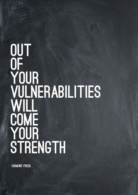 Out of our vulnerabilities Sigmund Freud Quote. by UrbanCreativeUK