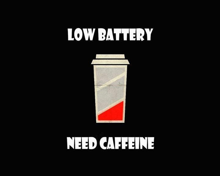 Low Battery Need Caffeine Low Battery Coffee Quotes Coffee