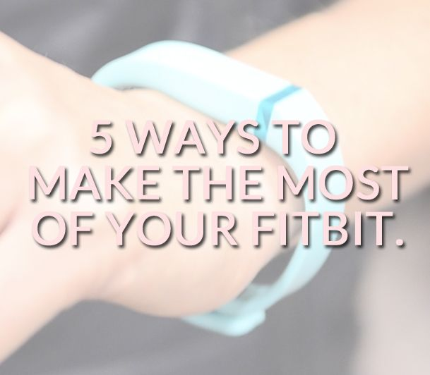 How to make the most of your FitBit Flex // How to get more daily steps // How to move more with a FitBit