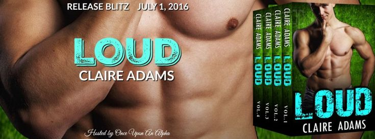 Renee Entress's Blog: [Release Blitz & Giveaway] Loud by Claire Adams
