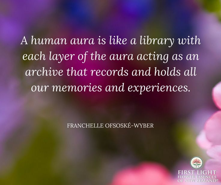 A human aura is like a library with each layer of the aura acting as an archive…