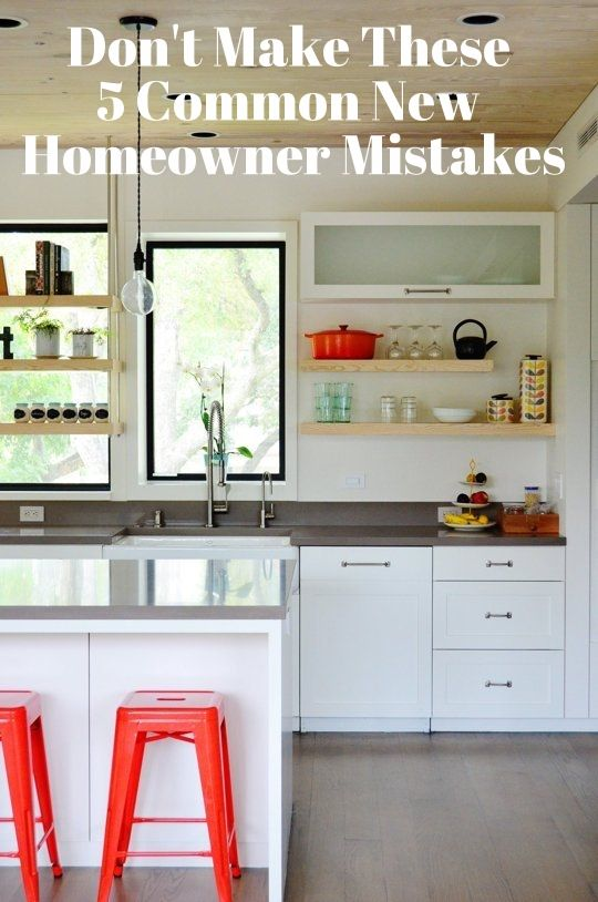 Don't Make These 5 Common New Homeowner Mistakes | Apartment Therapy