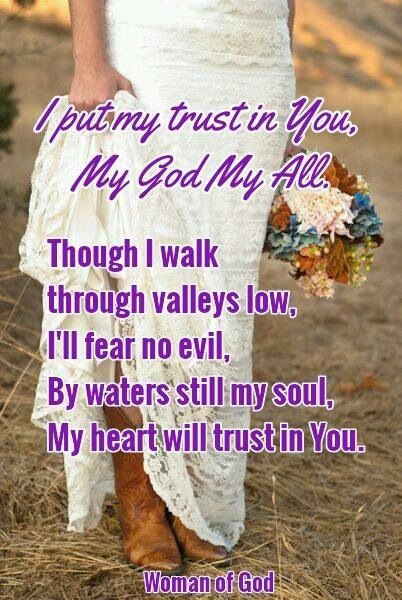 The Lord is my shepherd; I shall not want. He maketh me to lie down in green pastures: he leadeth me beside the still waters. He restoreth my soul: he leadeth me in the paths of righteousness for his name's sake. Yea, though I walk through the valley of the shadow of death, I will fear no evil: for thou art with me; thy rod and thy staff they comfort me. (Psalms 23:1-4 KJV)