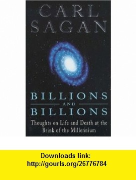 Billions  Billions - Thoughts On Life And Death At The Brink Of The Millennium (9780747277033) Carl Sagan , ISBN-10: 0747277036  , ISBN-13: 978-0747277033 ,  , tutorials , pdf , ebook , torrent , downloads , rapidshare , filesonic , hotfile , megaupload , fileserve