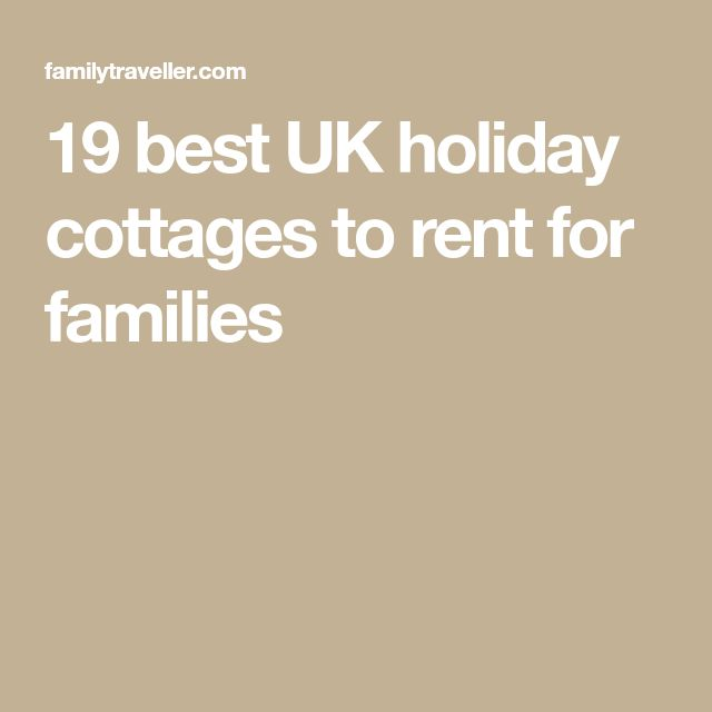 19 best UK holiday cottages to rent for families
