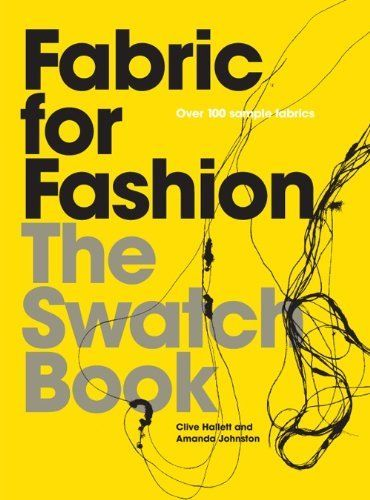 Fabric for Fashion: The Swatch Book by Clive Hallett