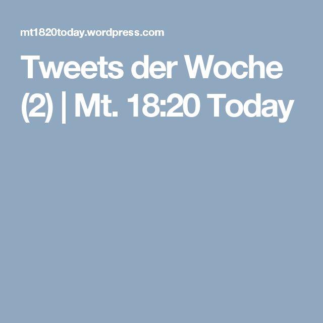 Tweets der Woche (2) | Mt. 18:20 Today