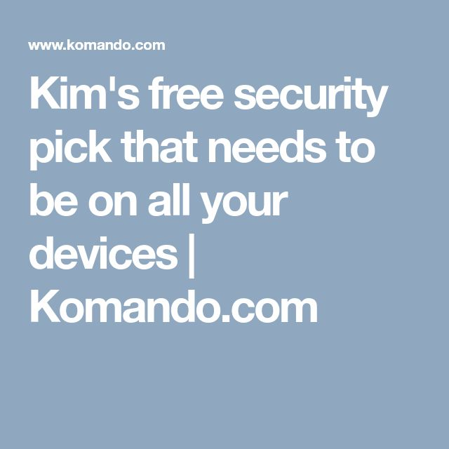 Kim's free security pick that needs to be on all your devices | Komando.com