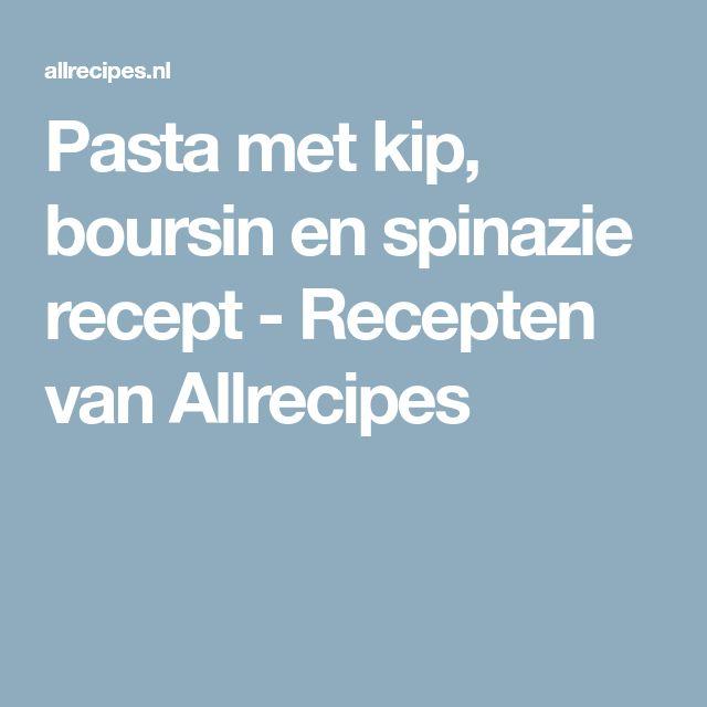 Pasta met kip, boursin en spinazie recept - Recepten van Allrecipes