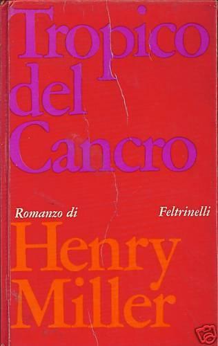 Henry Miller  Tropico del cancro  (italian first edition Feltrinelli)