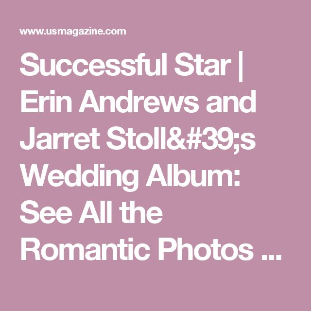 Successful Star | Erin Andrews and Jarret Stoll's Wedding Album: See All the Romantic Photos From Their Montana Nuptials | Us Weekly