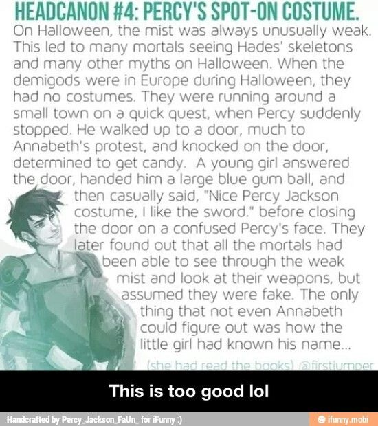 "Oh gods, what would I do if Percy Jackson knocked on my door? I would probably say, ""Well know you show up!"""