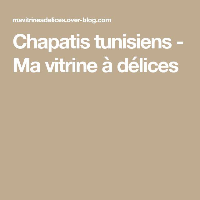 Chapatis tunisiens - Ma vitrine à délices