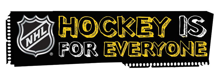 I am a proud supporter of the NHL's Hockey Is For Everyone program.