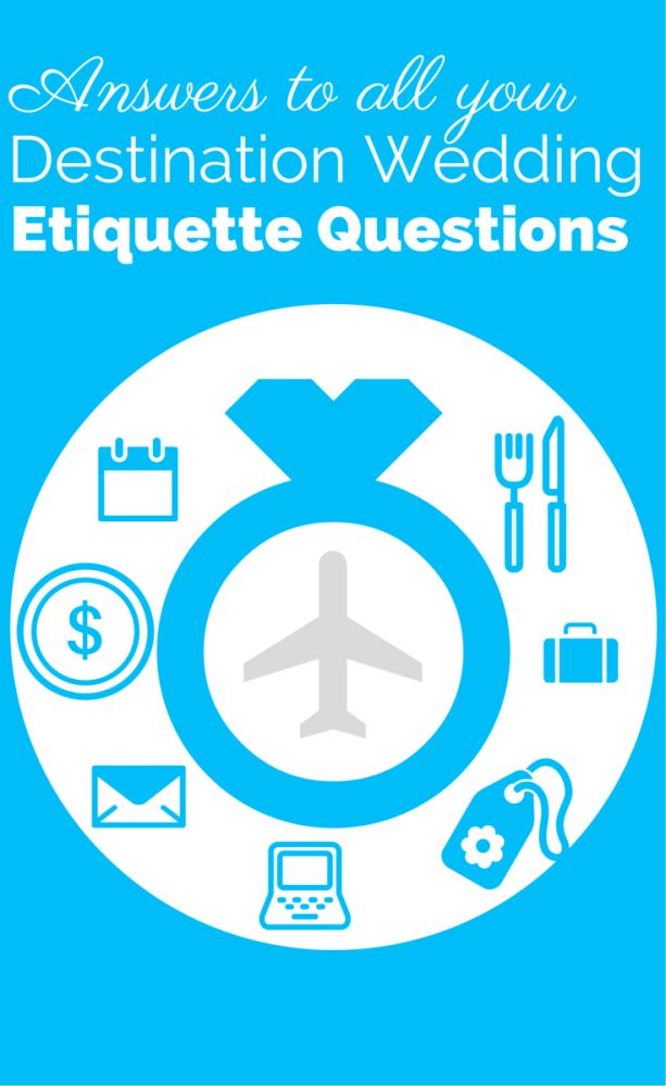 Answers to all your destination wedding etiquette questions
