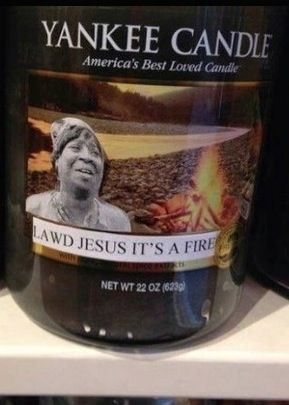 Sweet Brown Yankee Candle Lawd Jesus It's A Fire - Ain't Got Time For That ---- hilarious jokes funny pictures walmart humor fails