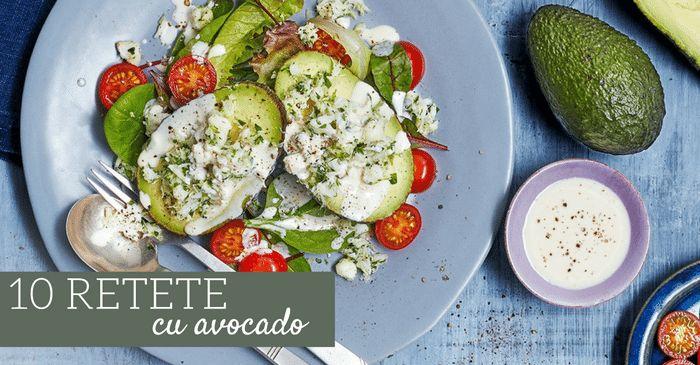 Am selectat 10 de retete cu avocado, usoare, sanatoase si delicioase. Incearca-le!