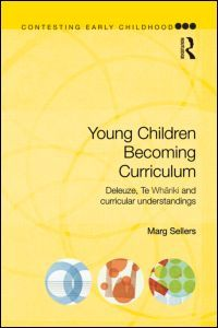 Young Children Becoming Curriculum: Deleuze, Te Whariki and curricular understandings (Paperback) - Routledge