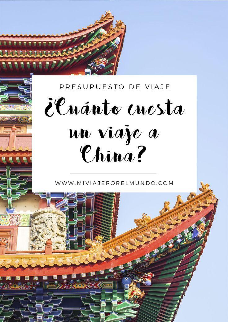 Cuánto Cuesta Viajar A China Viajar A China China Turismo Viaje A Asia