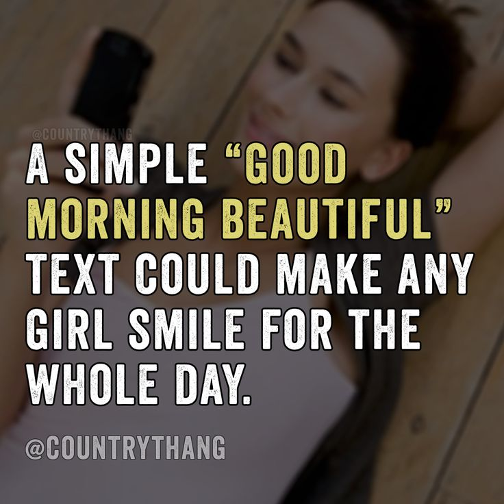 """A simple """"good morning beautiful"""" text could make any girl smile for the whole…"""