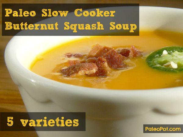 Paleo Butternut Squash Soup – 5 Slow Cooker Varieties.