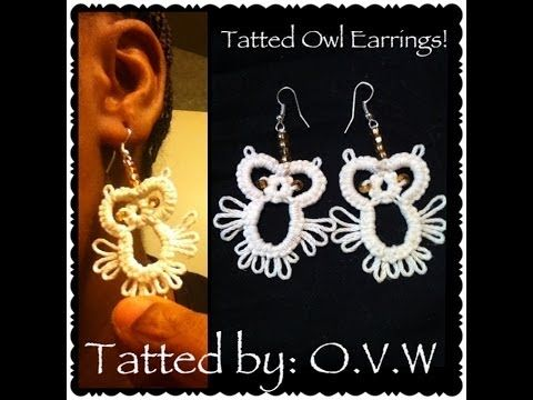 IT'S TIME TO TAT! (Tatted Owls Earrings) - YouTube Links to more tatting tutorials