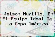 http://tecnoautos.com/wp-content/uploads/imagenes/tendencias/thumbs/jeison-murillo-en-el-equipo-ideal-de-la-copa-america.jpg Jeison Murillo. Jeison Murillo, en el equipo ideal de la Copa América, Enlaces, Imágenes, Videos y Tweets - http://tecnoautos.com/actualidad/jeison-murillo-jeison-murillo-en-el-equipo-ideal-de-la-copa-america/