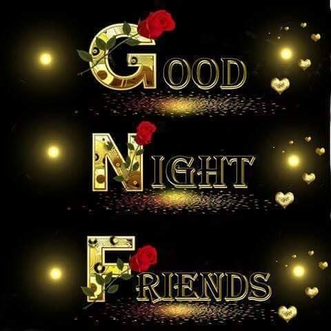 Good Night, Friends,