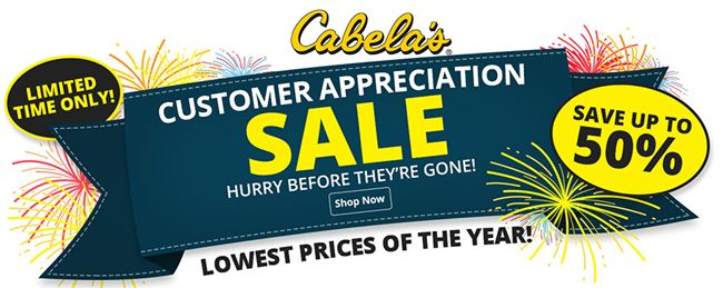 Customer Appreciation Sale Save Up To 50 Cabelas Coupons Local Coupons Cabelas Coupon Codes