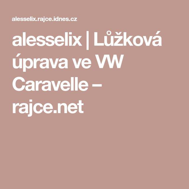 alesselix | Lůžková úprava ve VW Caravelle – rajce.net