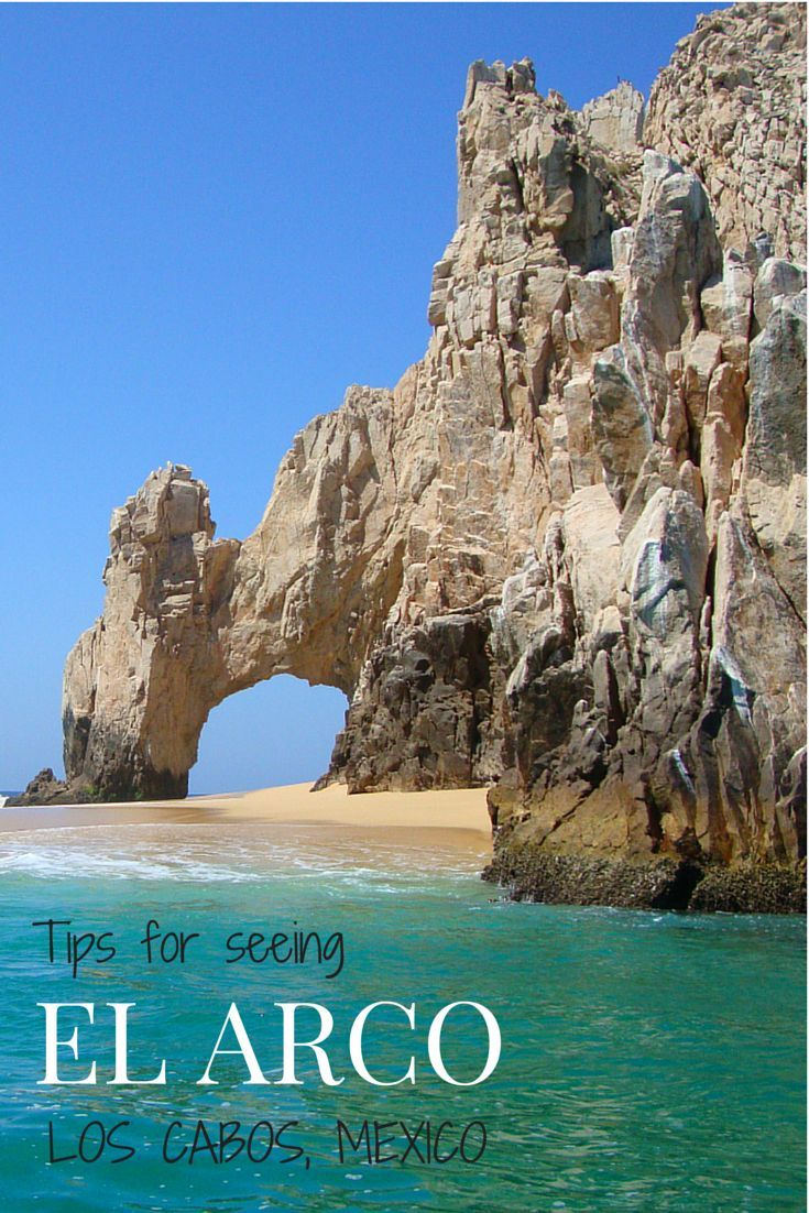 The best of Cabo San Lucas, Mexico, including tips for seeing the famous Arch- El Arco.