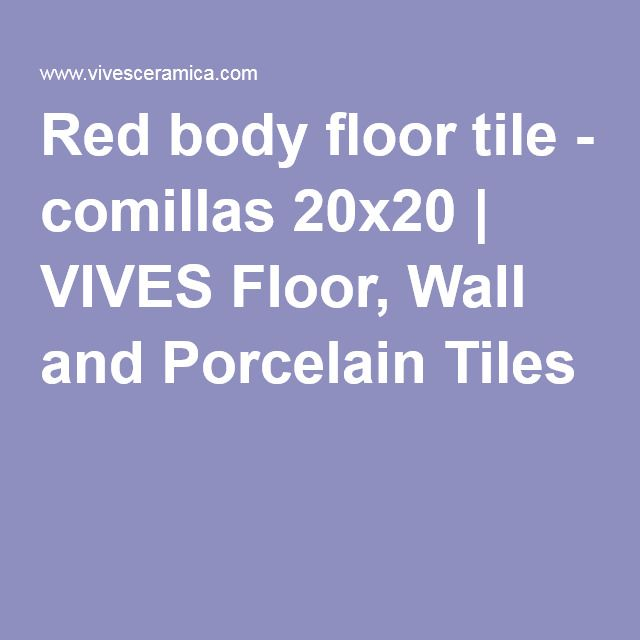 Red body floor tile - comillas 20x20 | VIVES Floor, Wall and Porcelain Tiles