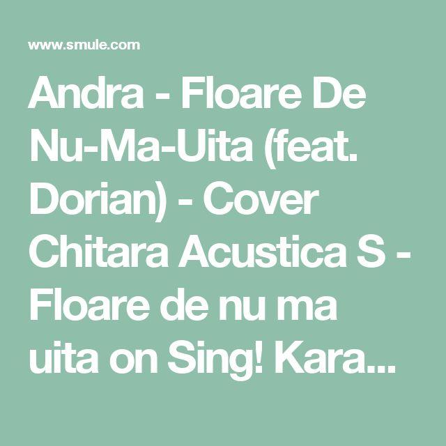 Andra - Floare De Nu-Ma-Uita (feat. Dorian) - Cover Chitara Acustica S - Floare de nu ma uita on Sing! Karaoke by AncaDanila and RazvanMoncada | Smule