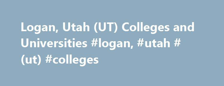 Logan, Utah (UT) Colleges and Universities #logan, #utah #(ut) #colleges http://washington.remmont.com/logan-utah-ut-colleges-and-universities-logan-utah-ut-colleges/  # Logan, Utah (UT) Colleges and Universities Doctorate Ph.D. in Business Administration Ph.D. Health Sciences Ed.D. in Educational Leadership Ph.D. in Educational Leadership Master Master of Arts in Education Master of Business Administration Master of Science in Health Sciences Master of Science in Human Resources Management…