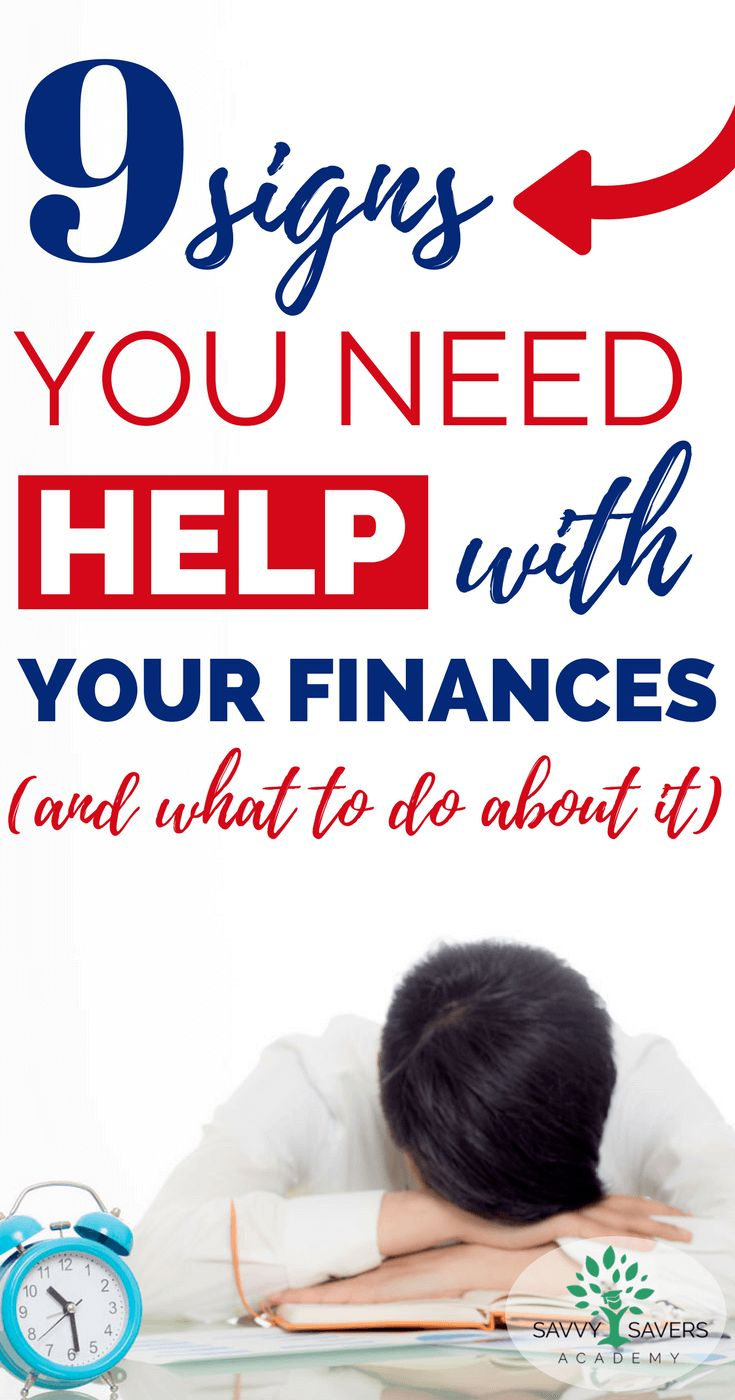 9 Signs You Need Help With Your Finances