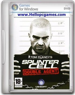 Tom Clancy's Splinter Cell Double Agent PC Game File Size: 1.96 GB System Requirements: CPU: Pentium 4 or AMD Athlon 3000 – Game optimized for dual-processor-enabled computers. RAM: 1 GB OS: Windows XP, 7, 8, Vista, 10 Video Card: DirectX 9.0c-compliant, Shader 3.0-enabled 128 MB video card (NVIDIA GeForce 6200+ / Radeon X1300+) DirectX version: …