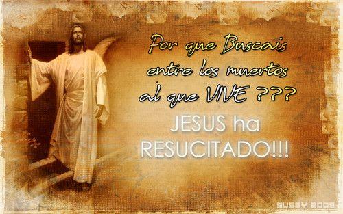 Jesus a resusutado | JESUS RESUCITADO FELICES PASCUAS DE RESURECCION... - ORACION A JESUS ...