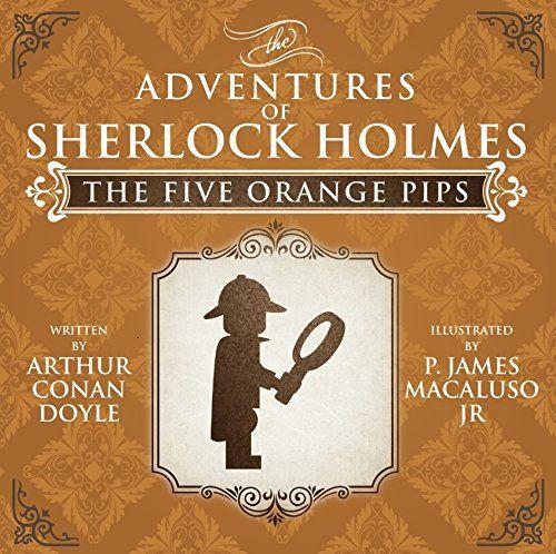 The Five Orange Pips - Lego - The Adventures of Sherlock Holmes by Arthur Conan Doyle