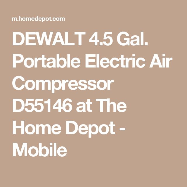 DEWALT 4.5 Gal. Portable Electric Air Compressor D55146 at The Home Depot - Mobile