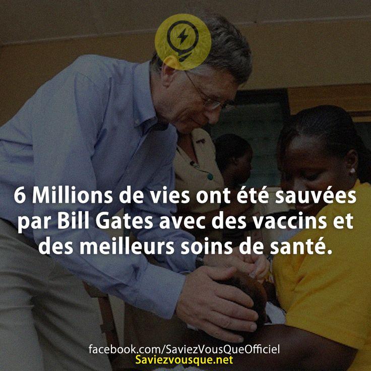 6 Millions de vies ont été sauvées par Bill Gates avec des vaccins et des meilleurs soins de santé. | Saviez-vous que ?