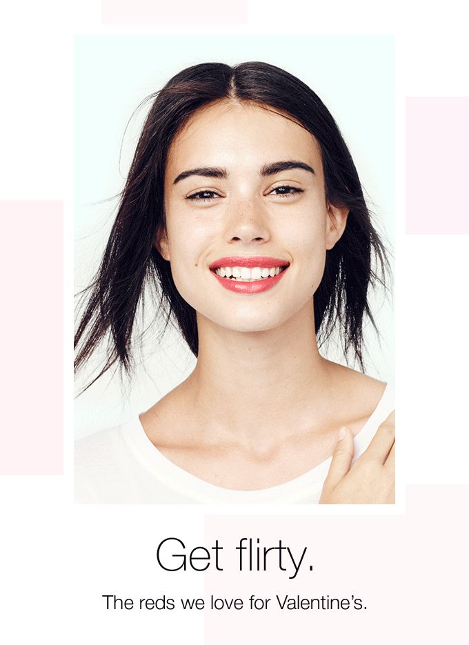 Get flirty. The reds we love for Valentine's.