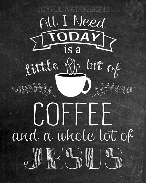 All I Need is a Little Bit of Coffee and a by JoyfulArtDesigns