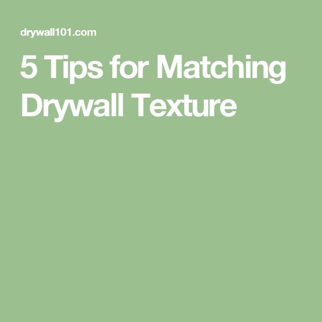 5 Tips for Matching Drywall Texture