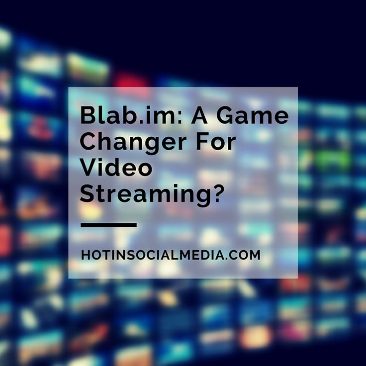 Blab.im: A Game Changer For Video Streaming?