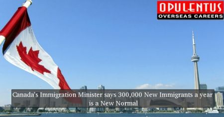 Latest Immigration News Of Canada, Minister Says 300,000 New Immigrants A Year Is Canada's 'new Normal. That Targets Number Of New Immigrants In 2018.  https://www.opulentuz.com/immigration/news-details/canadas-immigration-minister-says-300000-new-immigrants-year-is-new-normal/3793