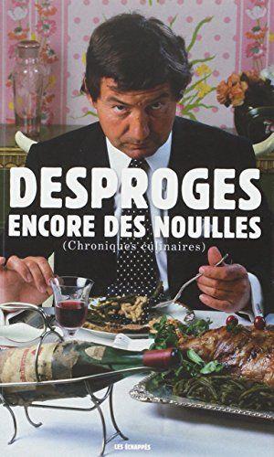 Encore des nouilles (chroniques culinaires) de Desproges Pierre http://www.amazon.fr/dp/2357660767/ref=cm_sw_r_pi_dp_7sitvb0X222EK