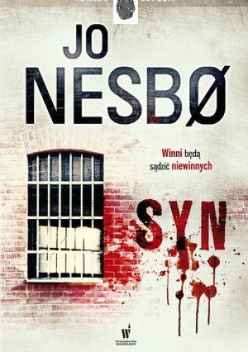 """Jo Nesbo """"Syn"""" - """"genialnie skonstruowany kryminał i zarazem przewrotny moralitet""""."""